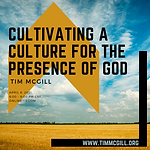 Cultivating a culture for the presence o