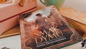 """Smak dymu"" Anna Trojanowska"