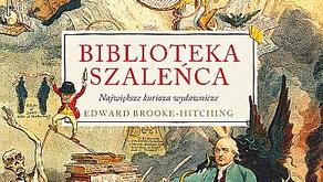 """Biblioteka szaleńca"" Edward Brooke-Hitching"