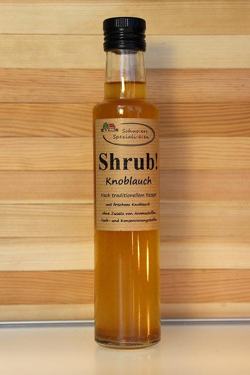 Schusters Spezialitäten - Shrub! Knoblauch Sirup