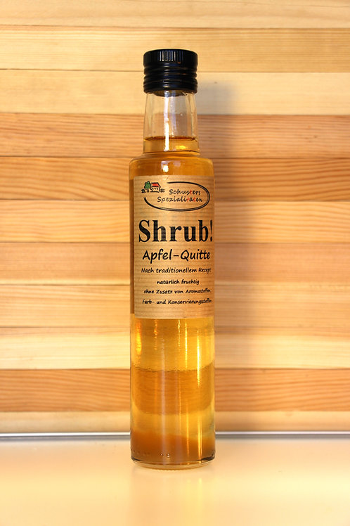 Schusters Spezialitäten - Shrub! Apfel-Quitte Sirup