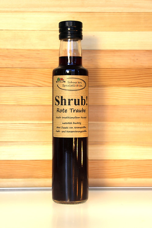 Schusters Spezialitäten - Shrub! Rote-Traube-Sirup (0,25 Lite