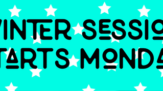 Winter Session Starts Monday!