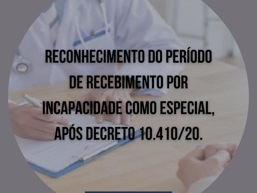 Reconhecimento do período de recebimento por incapacidade como especial, após Decreto 10.410/20.