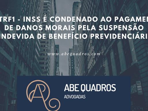 INSS é condenado ao pagamento de danos morais pela suspensão indevida de benefício previdenciário