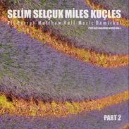 Selim Selçuk Miles Kuçles 2