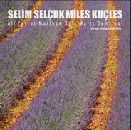 Selim Selçuk Miles Kuçles 1