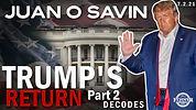 Juan O Savin Trump's Return Part 2 Thumbnail.jpg