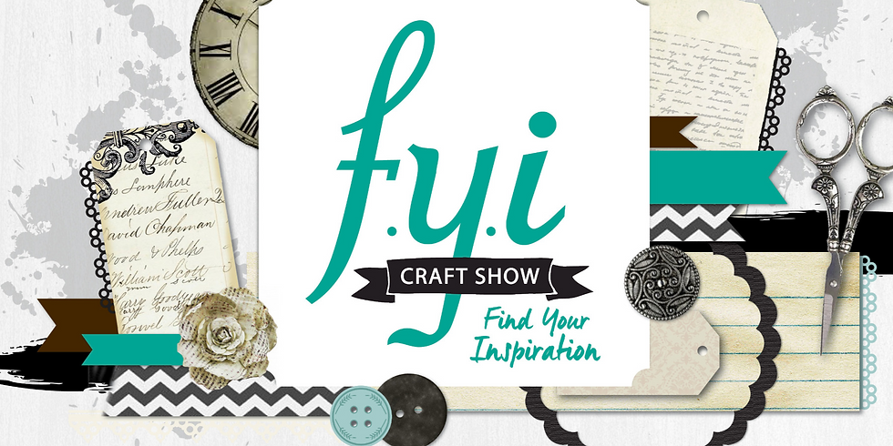 FYI- Find Your Inspiration Craft Show 2020