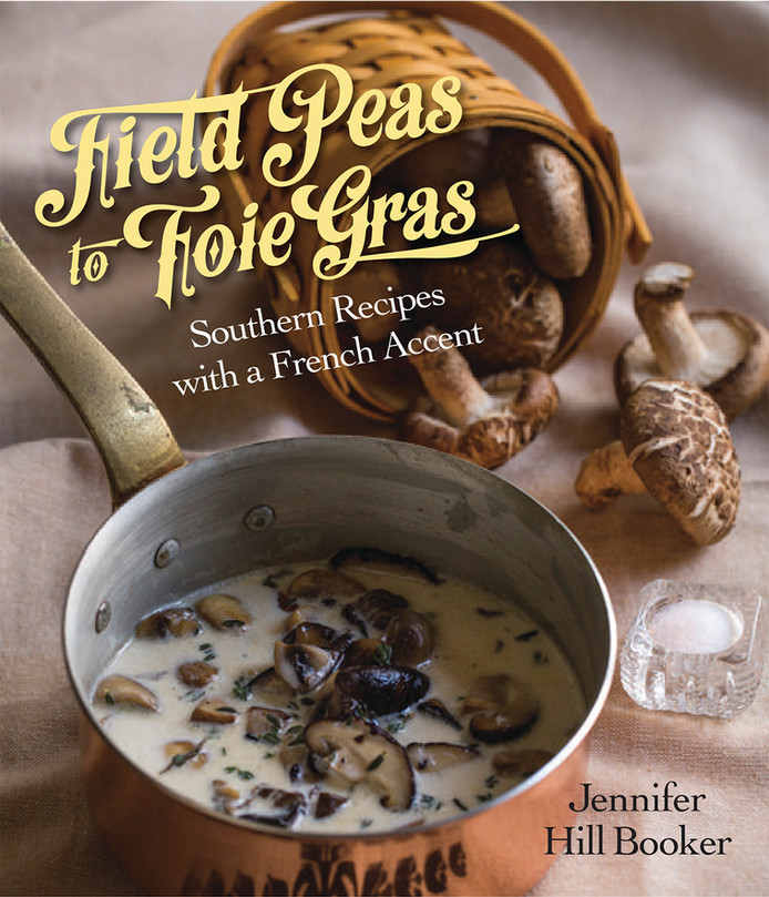 She's Back. Field Peas to Foie Gras: Southern Recipes with a French Accent