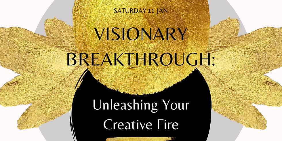 VISIONARY BREAKTHROUGH: Unleashing Your Creative Fire