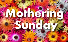 Mothering Sunday: 11 March