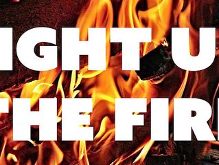 Light Up the Fire: 22 May