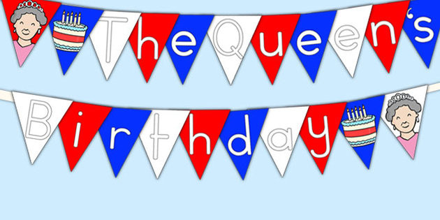The Queens Birthday written on bunting
