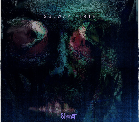 "Slipknot Release Hauntingly Chaotic New Track ""Solway Firth"""