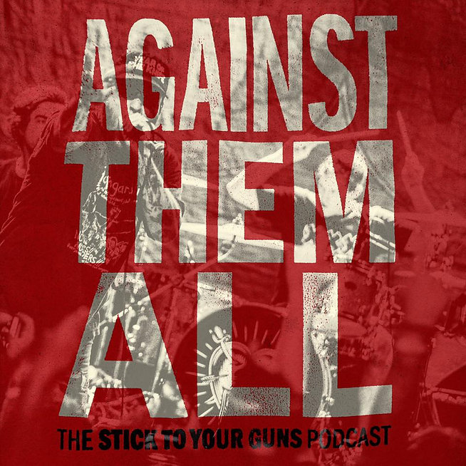 Stick To Your Guns Launch New Podcast Against Them All