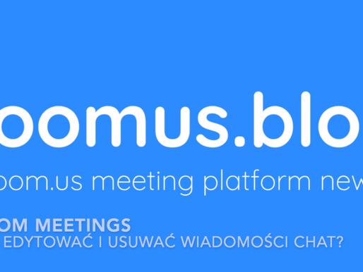 Zoom Meetings - edycja i usuwanie wysłanych wiadomości chat.