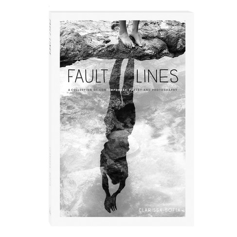 Cover of Fault Lines: A Collection of Contemporary Poetry and Photography by Clarissa Sofia