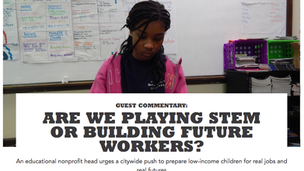 ARE WE PLAYING STEM OR BUILDING FUTURE WORKERS?