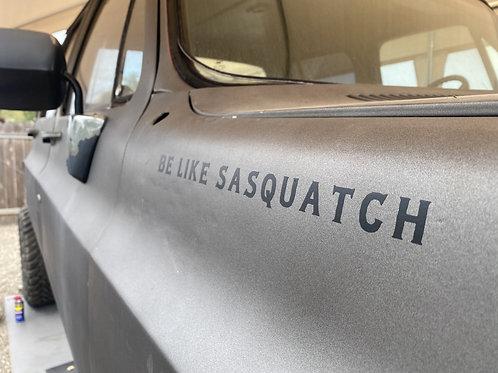 """""""Be Like Sasquatch"""" Sticker"""