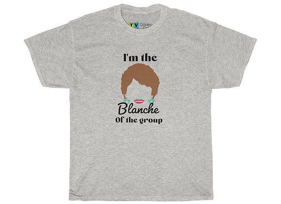 """""""I'm the Blanche"""" T-shirt"""