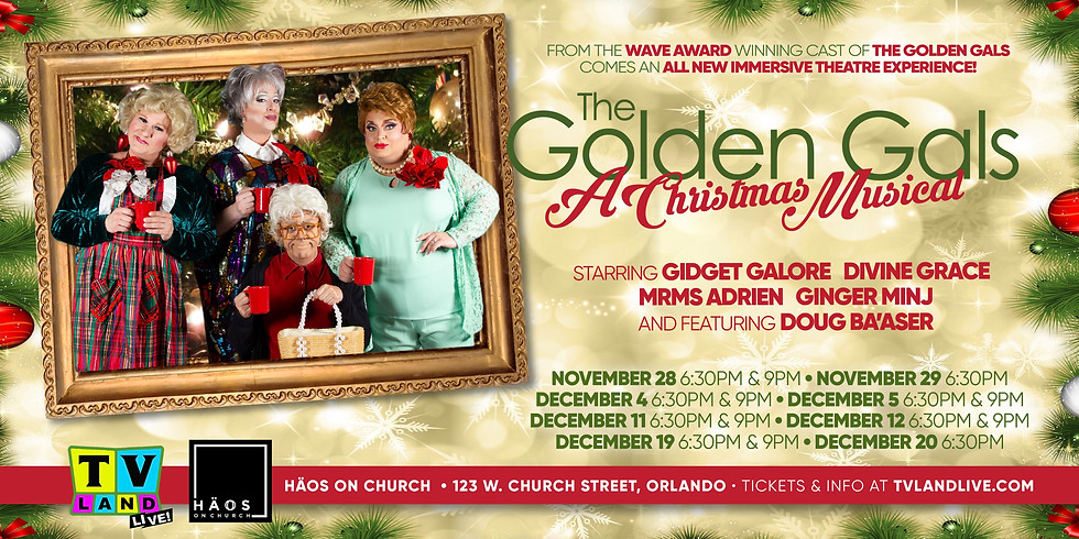 The Golden Gals: A Christmas Musical 6:30pm