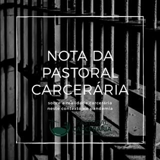 Nota da Pastoral Carcerária sobre o momento atual nos presídios