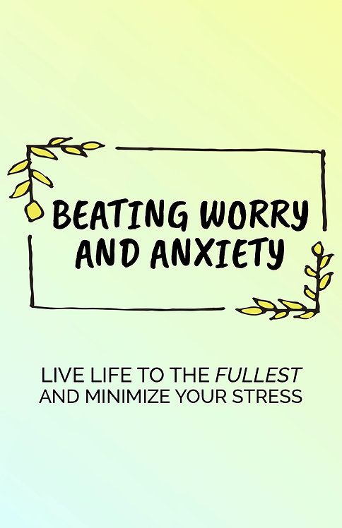 Beating Worry & Anxiety