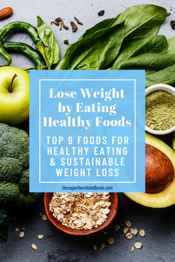How to Lose Weight by Eating Healthy Foods: Top 5 Foods for