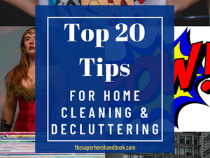 Top 20 Tips for Home Cleaning & Decluttering