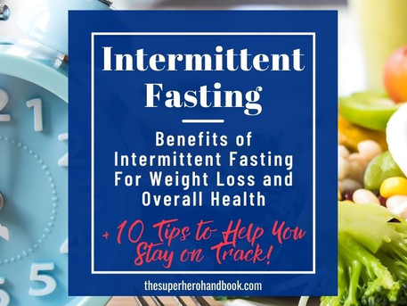 Intermittent Fasting: Benefits of Intermittent Fasting For Weight Loss and Overall Health