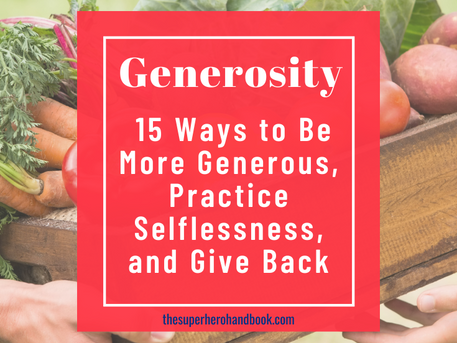 Generosity: 15 Ways to Be More Generous, Practice Selflessness, and Give Back