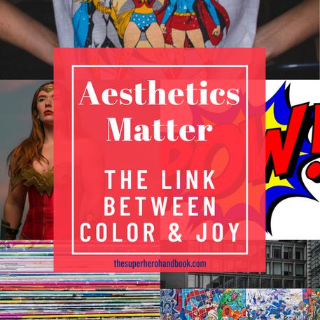 Aesthetics Matter: The Link Between Color & Joy