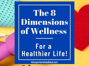 The 8 Dimensions of Wellness: Improve Your Well-Being and Live a Healthier Life!