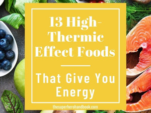 13 High-Thermic Effect Foods That Give You Energy