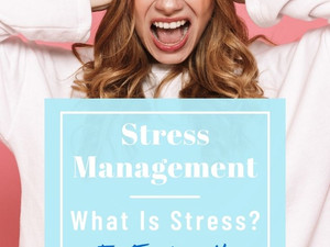 Stress Management: What Is Stress? + 5 Tips for How to Reduce Stress and How to Relax
