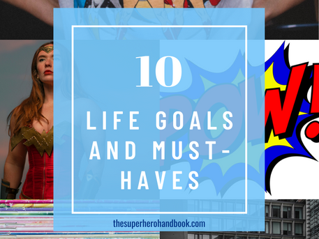 10 Life Goals and Must-Haves