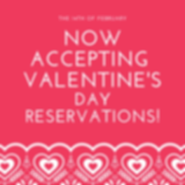 BOOK YOUR Valentine's Day RESERVATIONS!.
