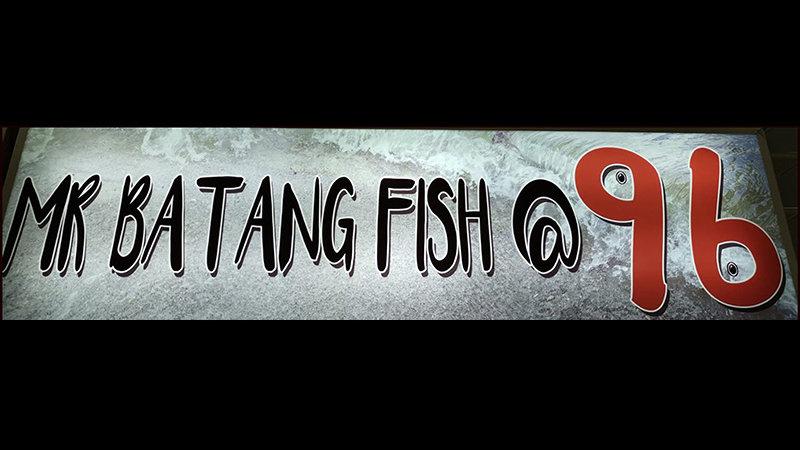 Mr Batang Fish @ 96 #02-96