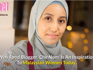 Why Food Blogger 'Che Nom' Is An Inspiration To Malaysian Women Today