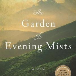 NOVEL: The Garden of Evening Mists by Tan Twan Eng