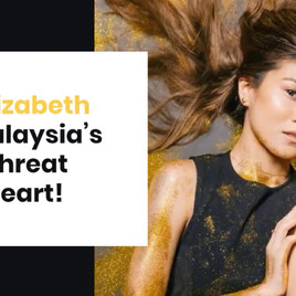 Meet Elizabeth Tan, Malaysia's Triple Threat Sweetheart!