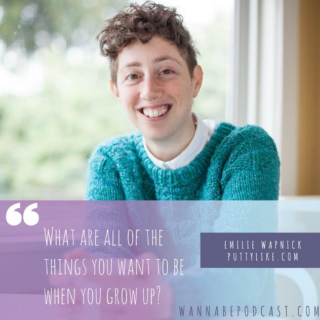 Emilie Wapnick on Wanna Be Podcast