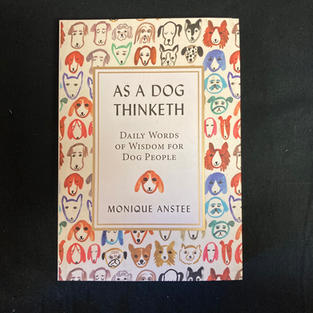 As a Dog Thinketh by Monique Anstee
