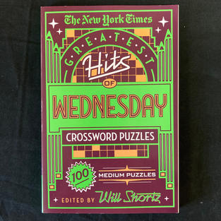 The New York Times Greatest Hits of Wednesday Crossword Puzzles - Ed. Will Shortz