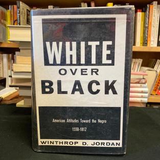 White Over Black by Winthrop D Jordan