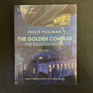 The Golden Compass Graphic Novel Volume 1 by Philip Pullman