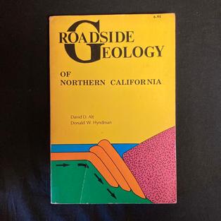 Roadside Geology of Northern California by David D Alt & Donald W Hyndman