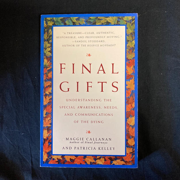 Final Gifts by Maggie Callanan and Patricia Kelley