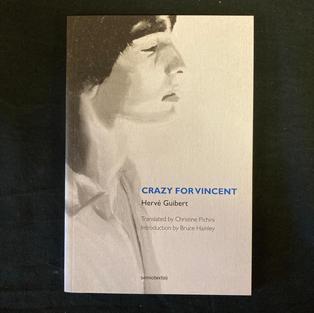 Crazy for Vincent by Herve Guibert